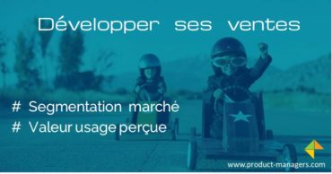 developper-ventes-segmentation-valeur-usage-percue-product-managers