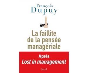 livre-la faillite-de-la-pensee-manageriale-dupuy-2