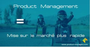 product-management-mise-sur-marche-rapide-product-managers